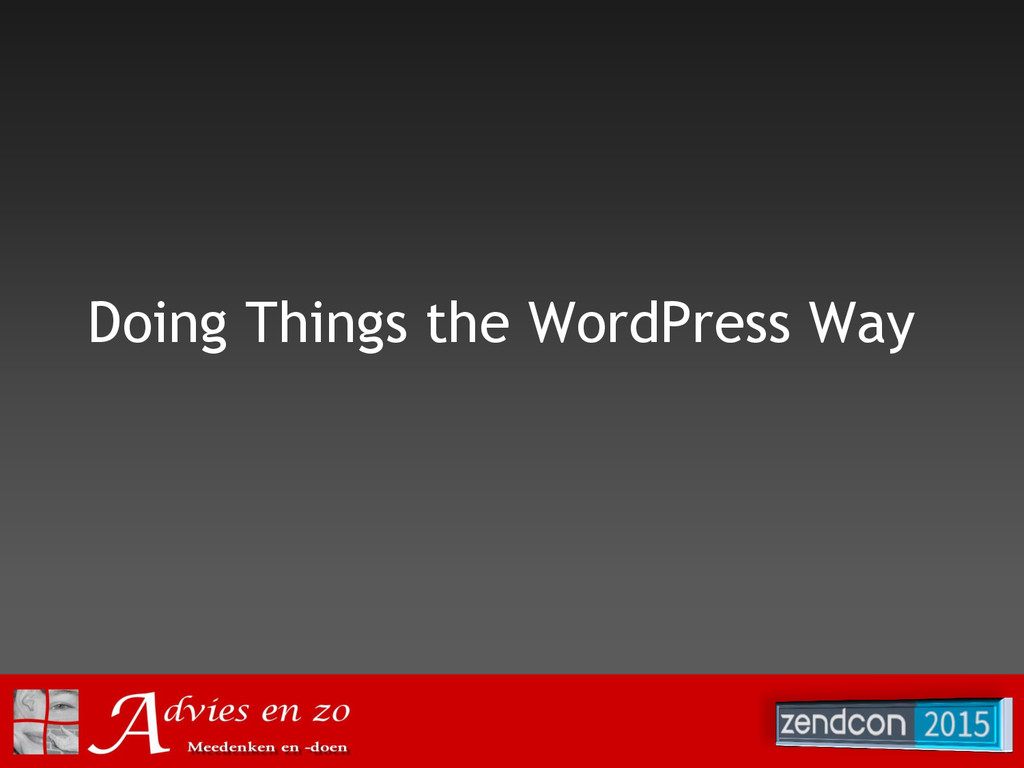 Doing Things the WordPress Way