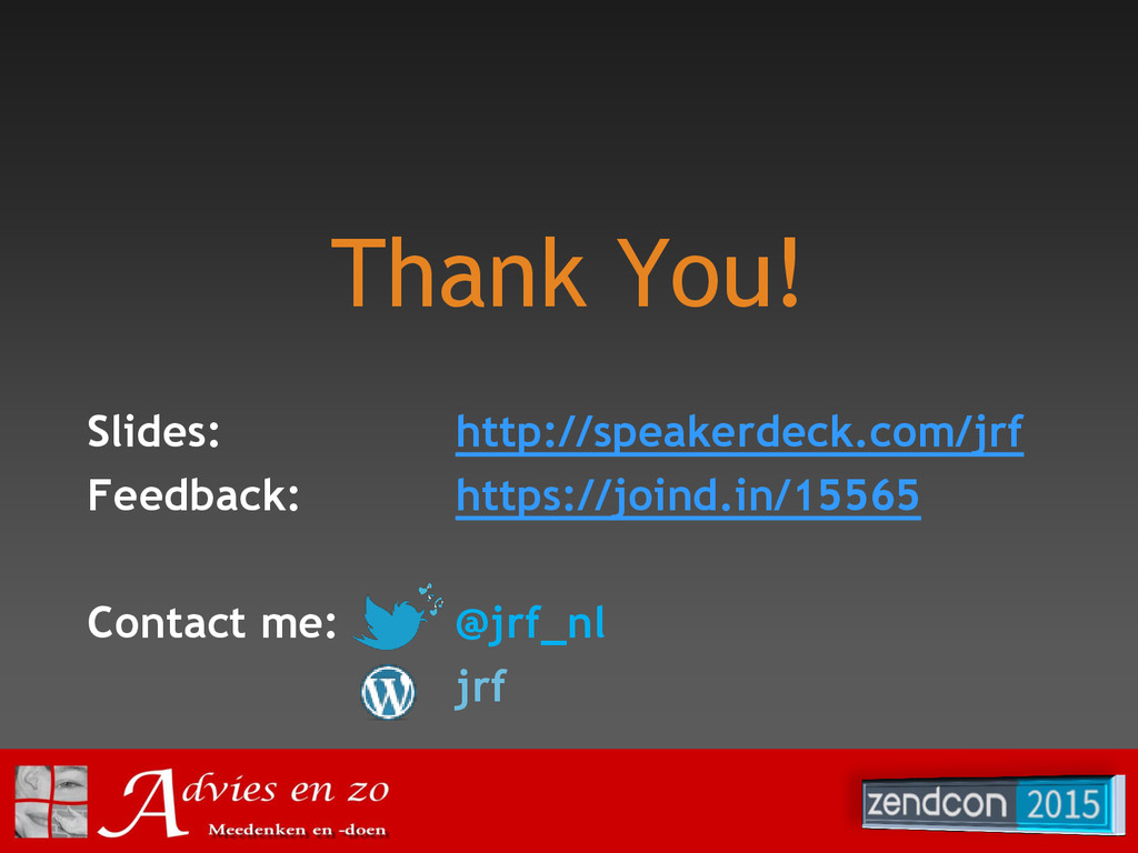 Thank You! Slides: http://speakerdeck.com/jrf F...