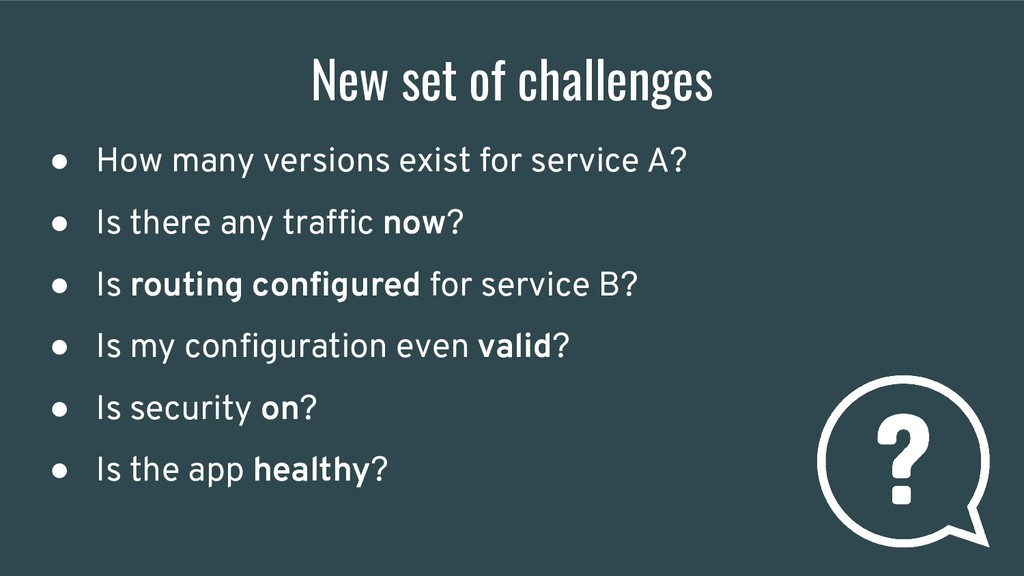 New set of challenges ● How many versions exist...