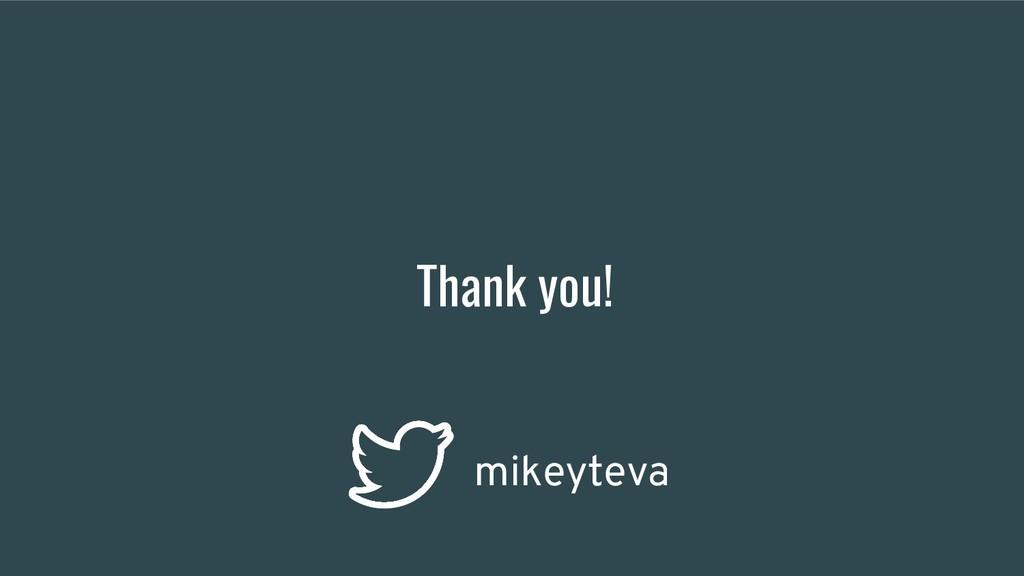 Thank you! mikeyteva