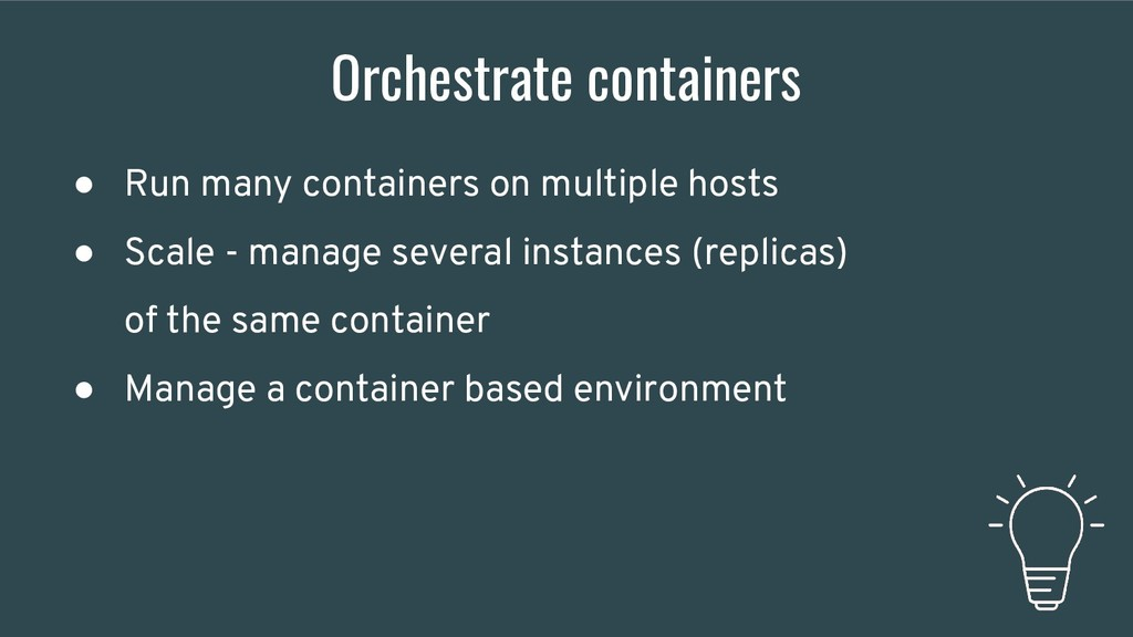 ● Run many containers on multiple hosts ● Scale...