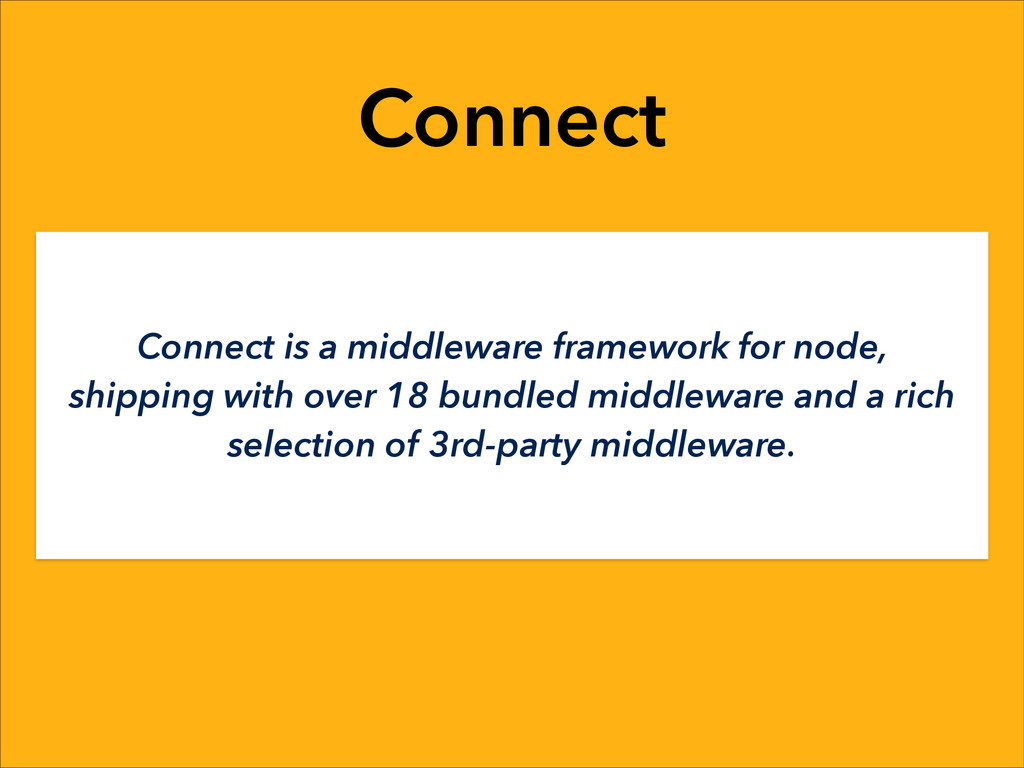Connect Connect is a middleware framework for n...