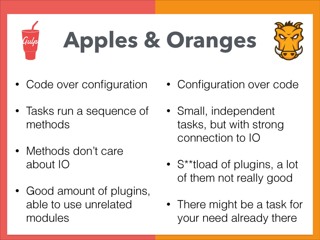 Apples & Oranges • Code over configuration • Tas...