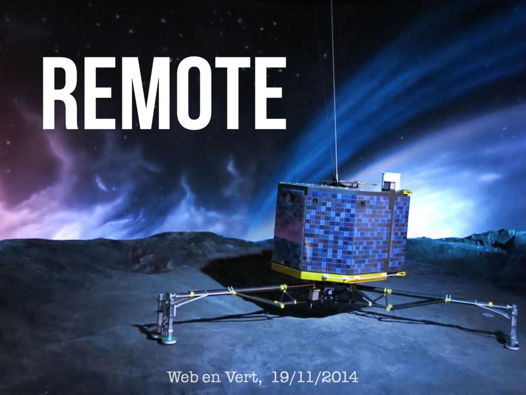 Web en Vert, 19/11/2014 Remote