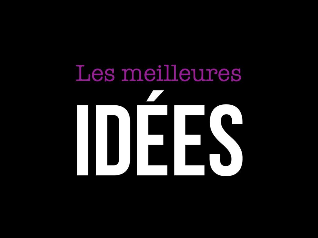 Idées Les meilleures
