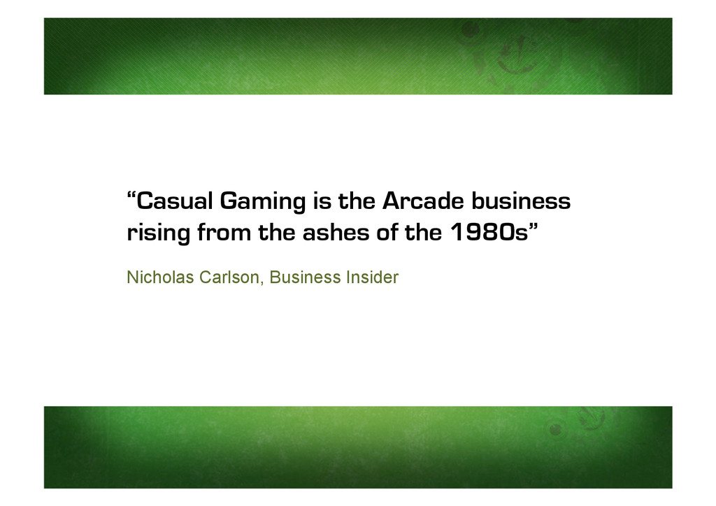 """Casual Gaming is the Arcade business rising fr..."