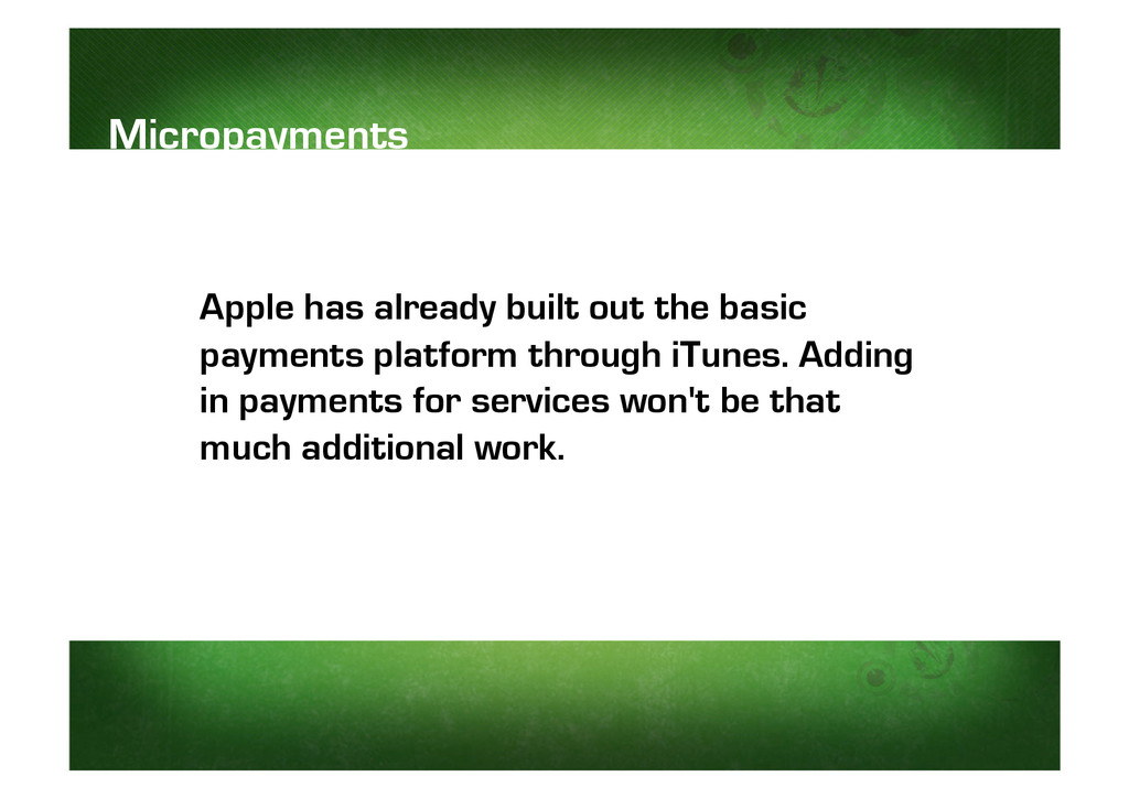 Apple has already built out the basic payments ...