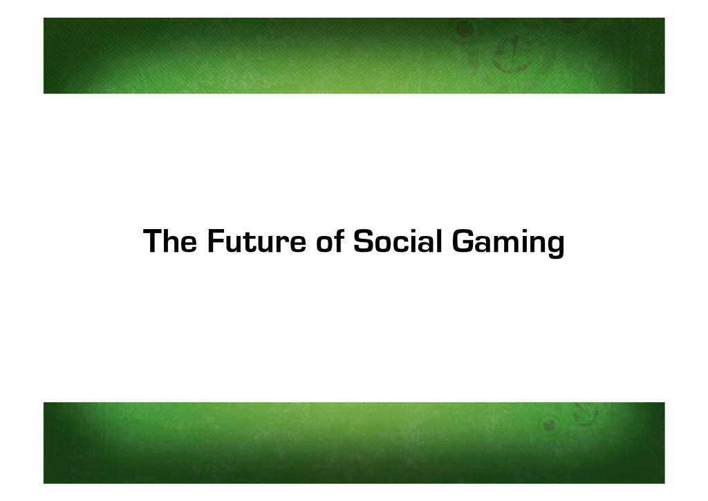 The Future of Social Gaming