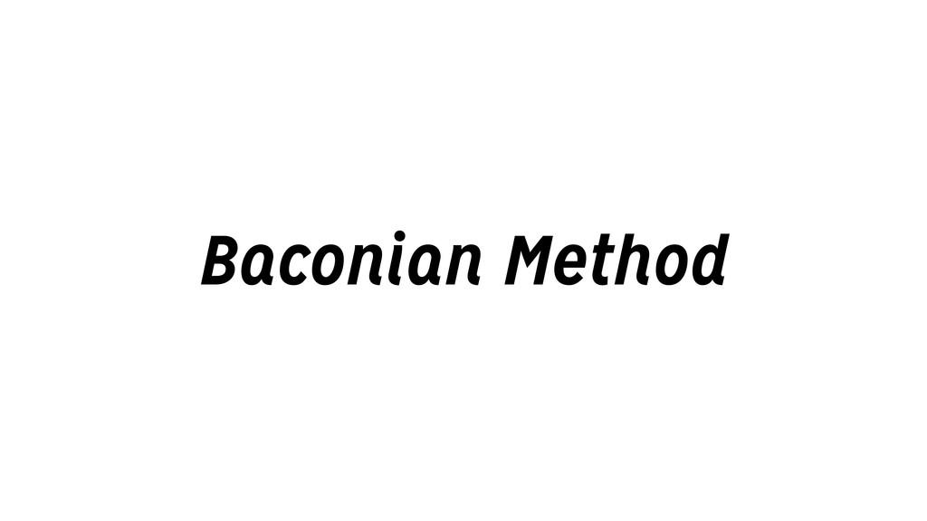 Baconian Method