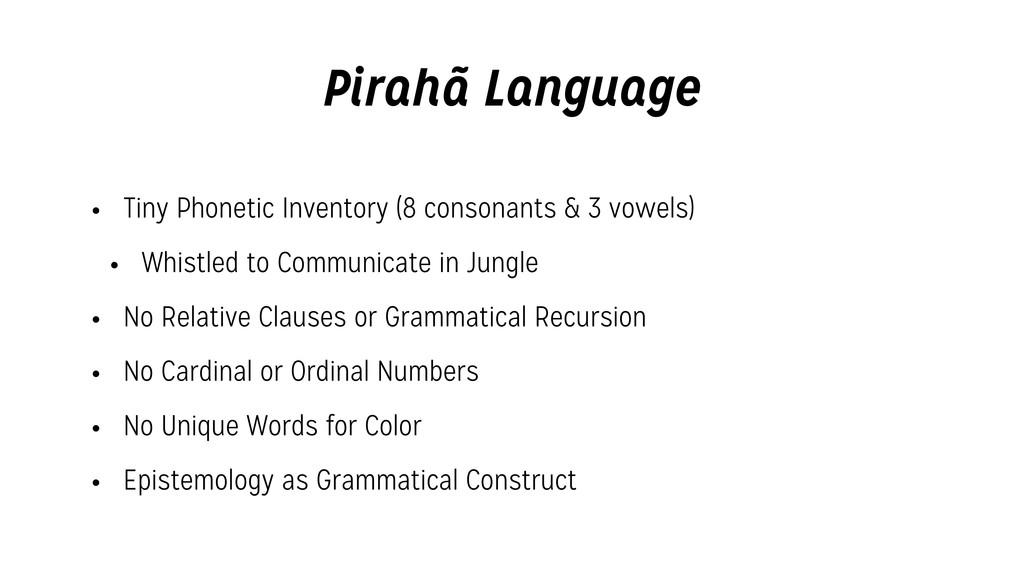 Pirahã Language • Tiny Phonetic Inventory (8 co...