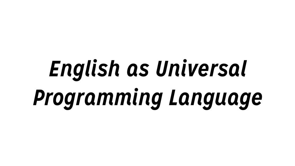 English as Universal Programming Language