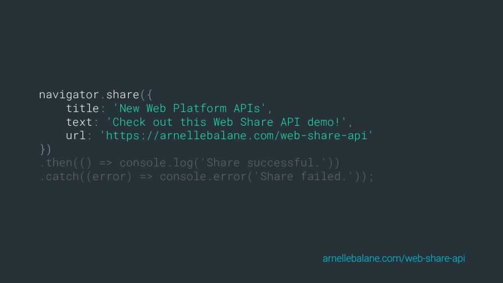 navigator.share({ title: 'New Web Platform APIs...