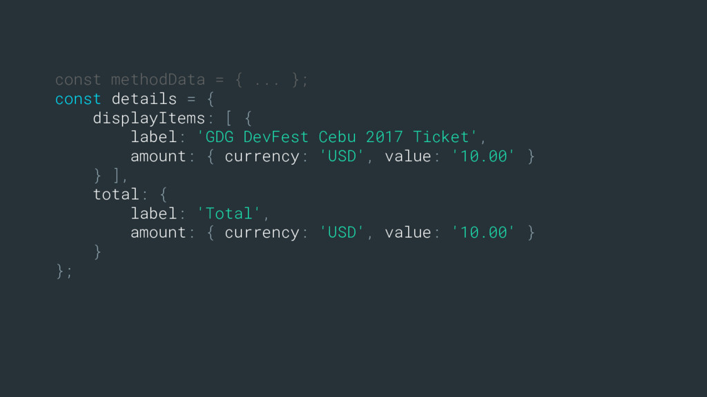 const methodData = { ... }; const details = { d...