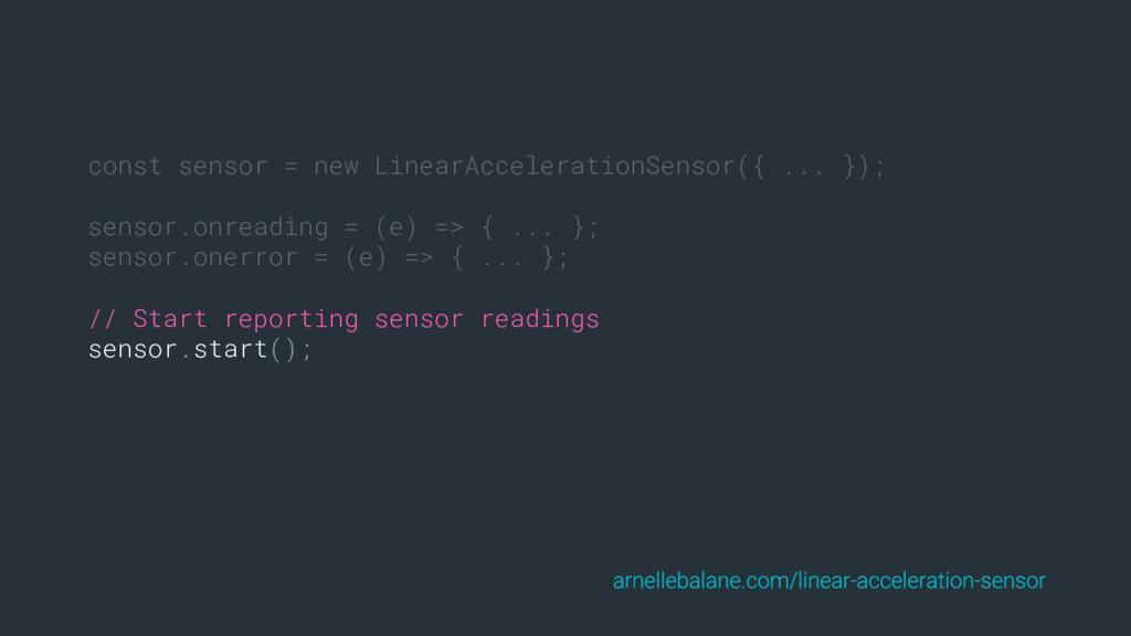 const sensor = new LinearAccelerationSensor({ ....