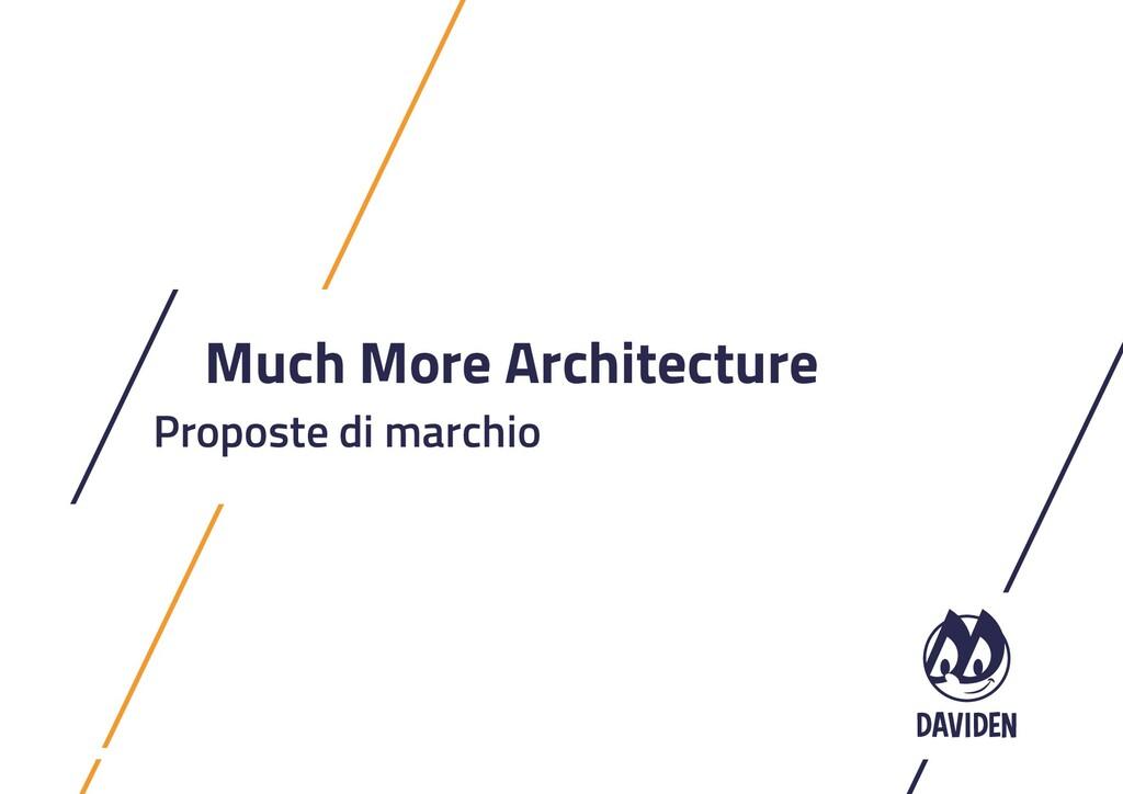 Much More Architecture Proposte di marchio