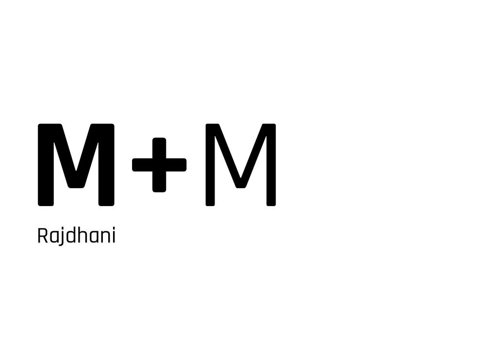 M+M Rajdhani