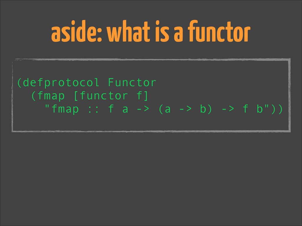 """! (defprotocol Functor (fmap [functor f] """"fmap ..."""