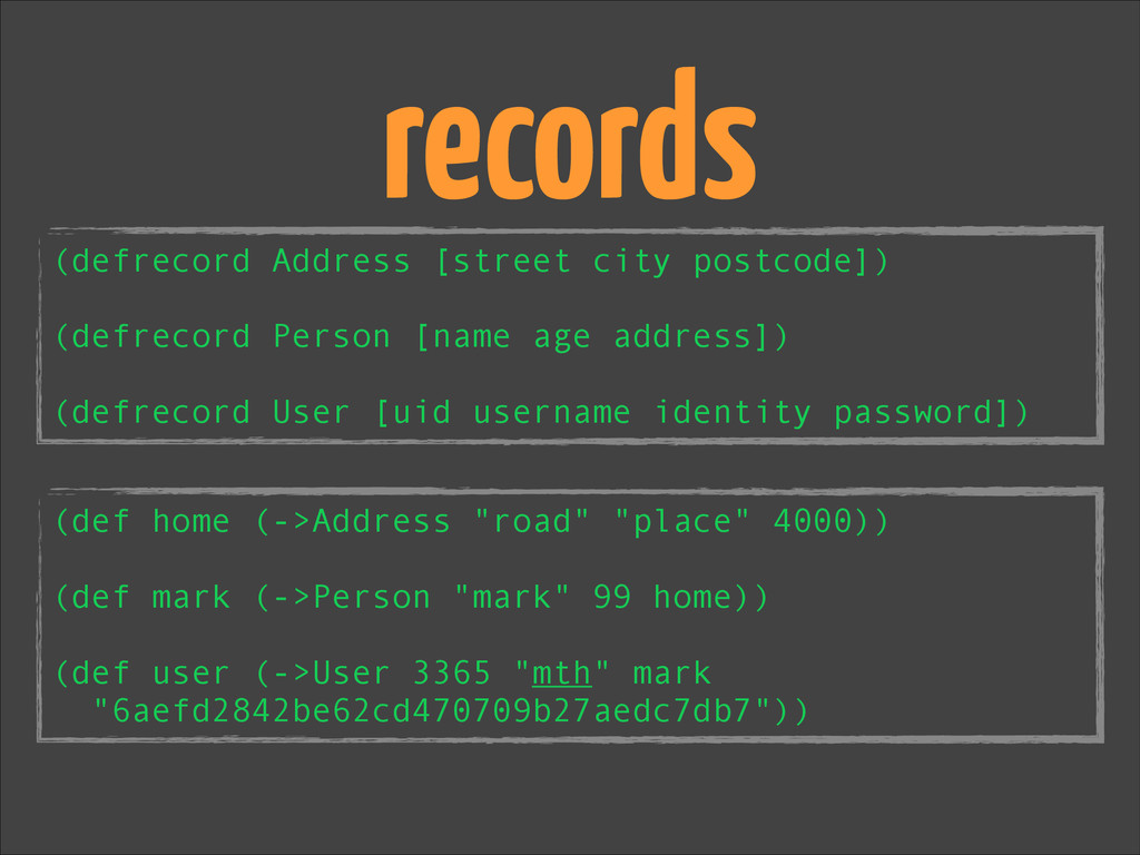 """(def home (->Address """"road"""" """"place"""" 4000)) ! (d..."""