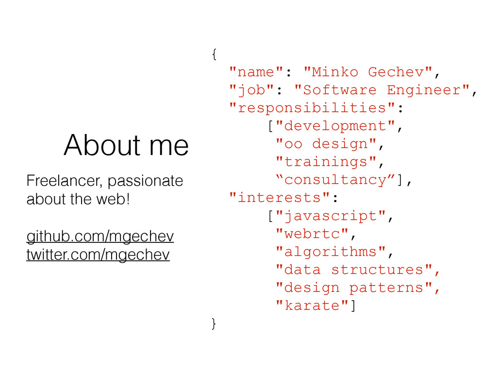 About me Freelancer, passionate about the web! ...