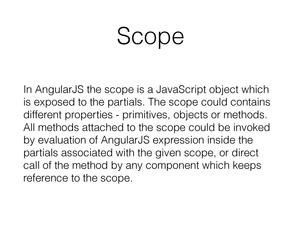 Scope In AngularJS the scope is a JavaScript ob...