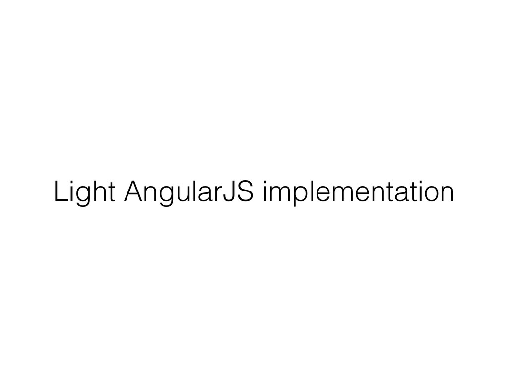 Light AngularJS implementation