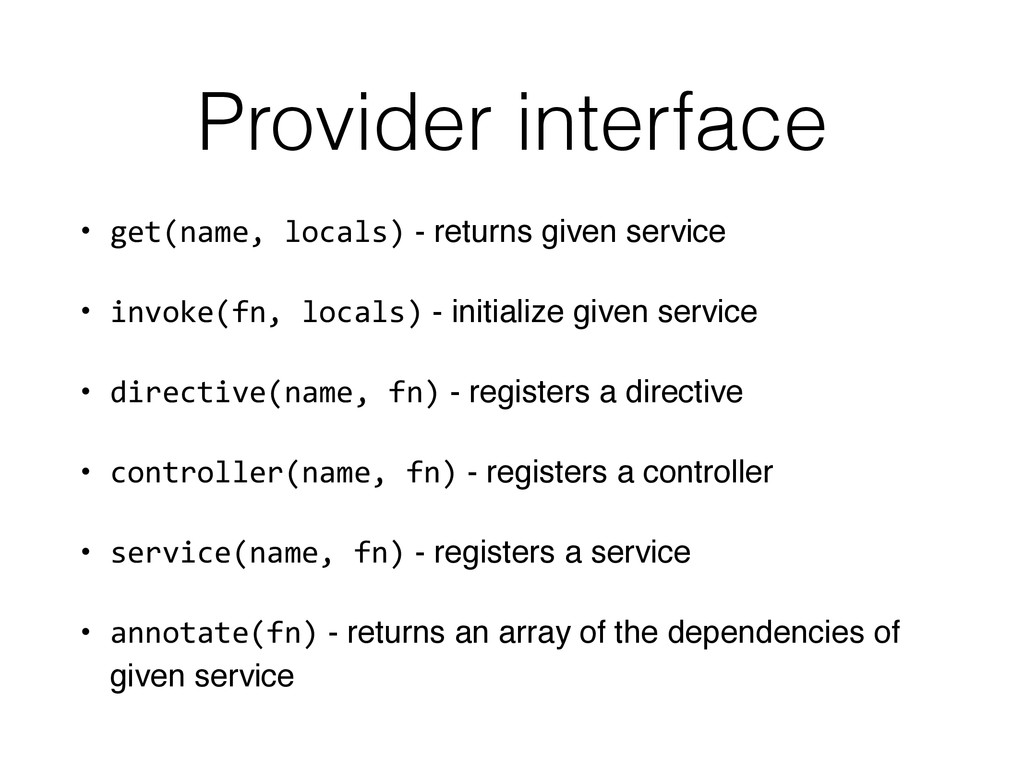 Provider interface • get(name,	
