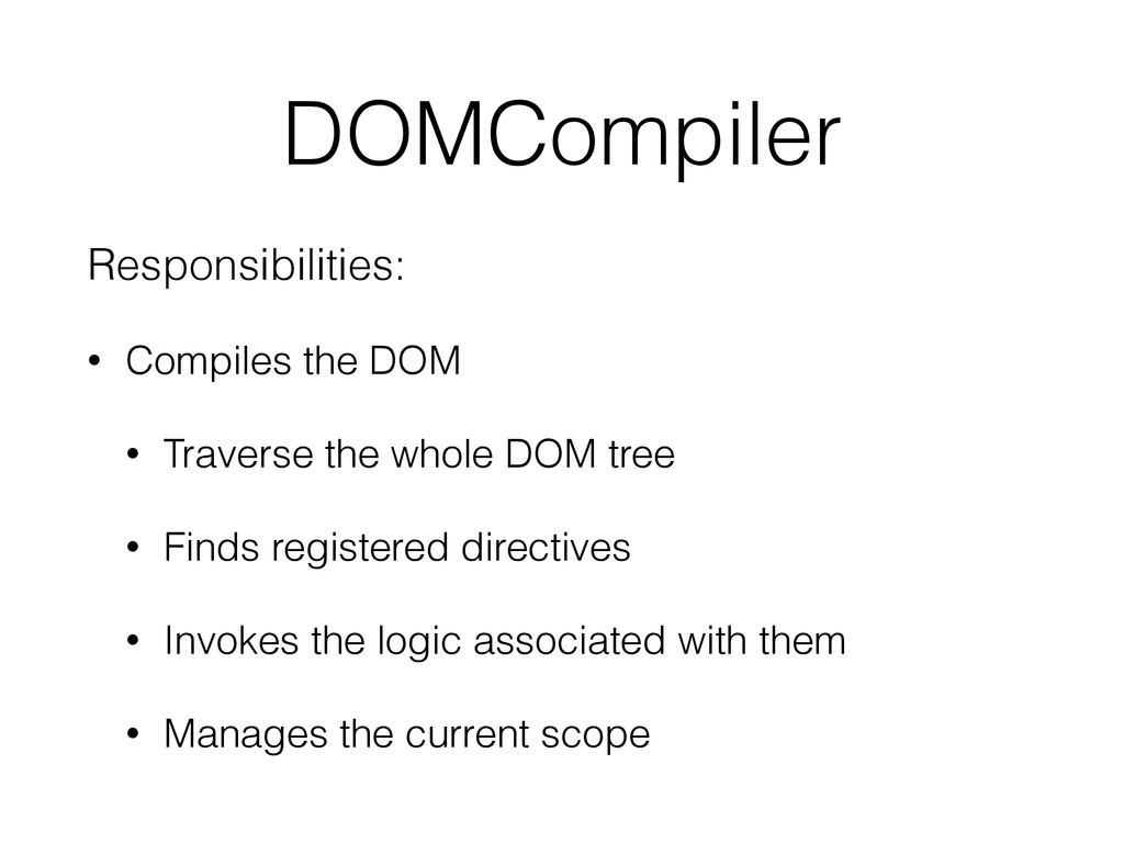 DOMCompiler Responsibilities: • Compiles the DO...