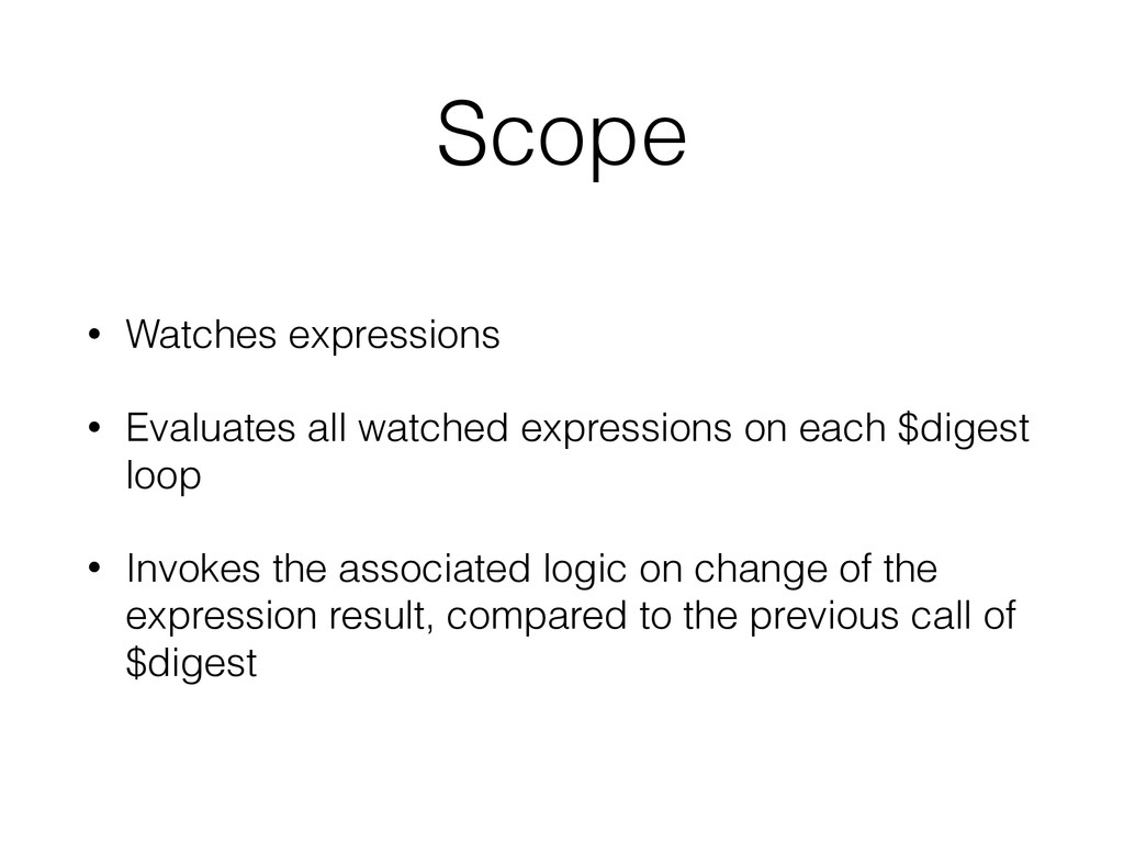 Scope • Watches expressions • Evaluates all wat...