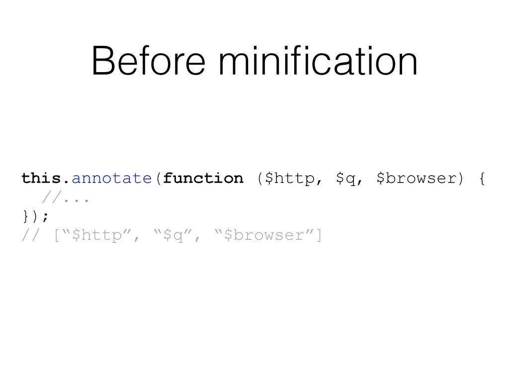 Before minification this.annotate(function ($htt...