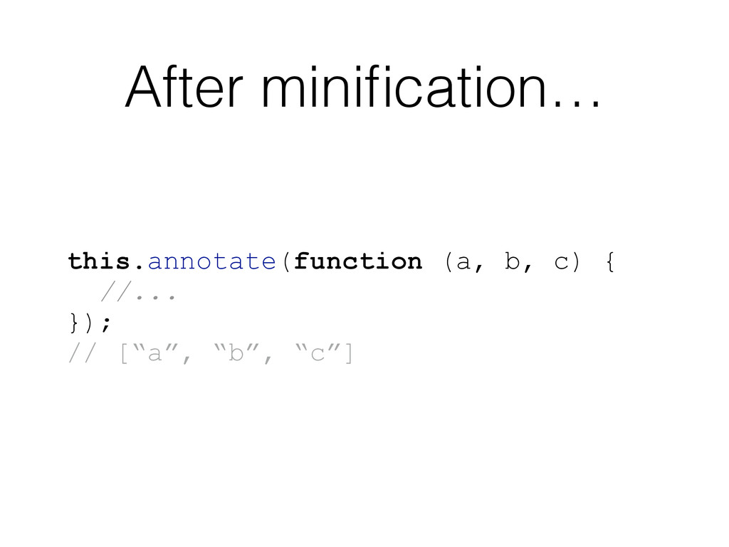 After minification… this.annotate(function (a, b...