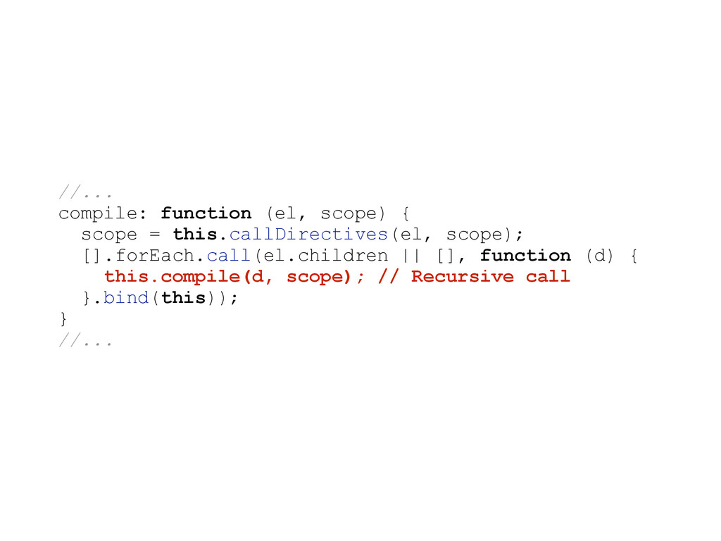 //... compile: function (el, scope) { scope = t...