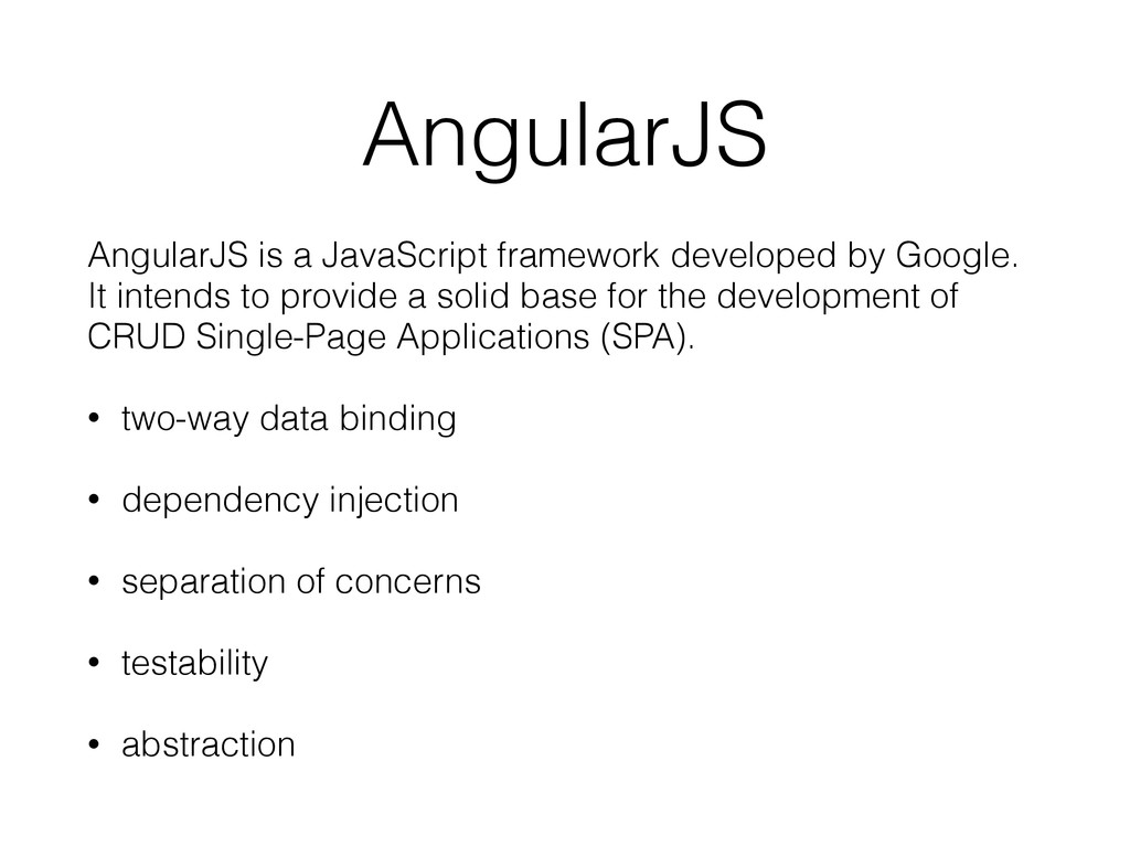 AngularJS AngularJS is a JavaScript framework d...