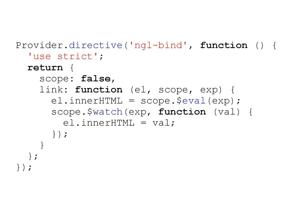Provider.directive('ngl-bind', function () { 'u...