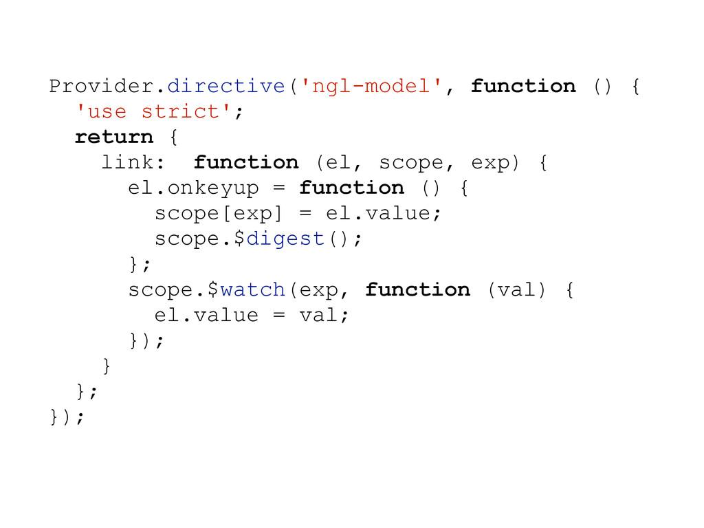 Provider.directive('ngl-model', function () { '...