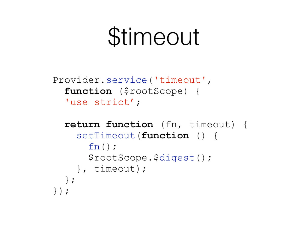 $timeout Provider.service('timeout', function (...