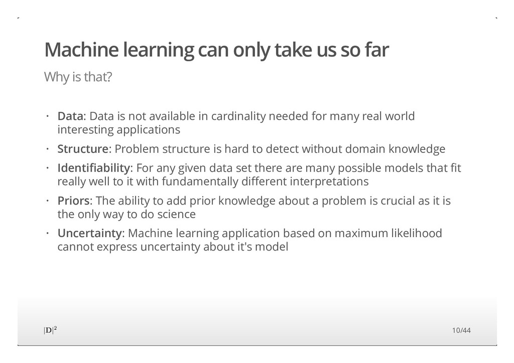 Machine learning can only take us so far Why is...