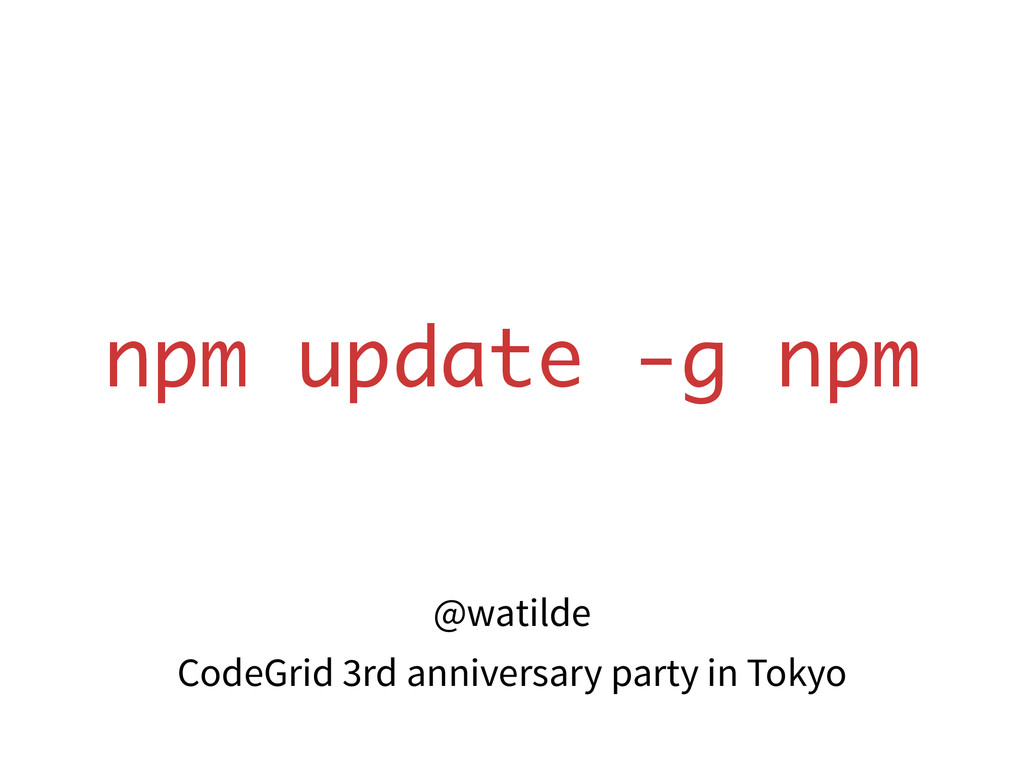 @watilde CodeGrid 3rd anniversary party in Toky...