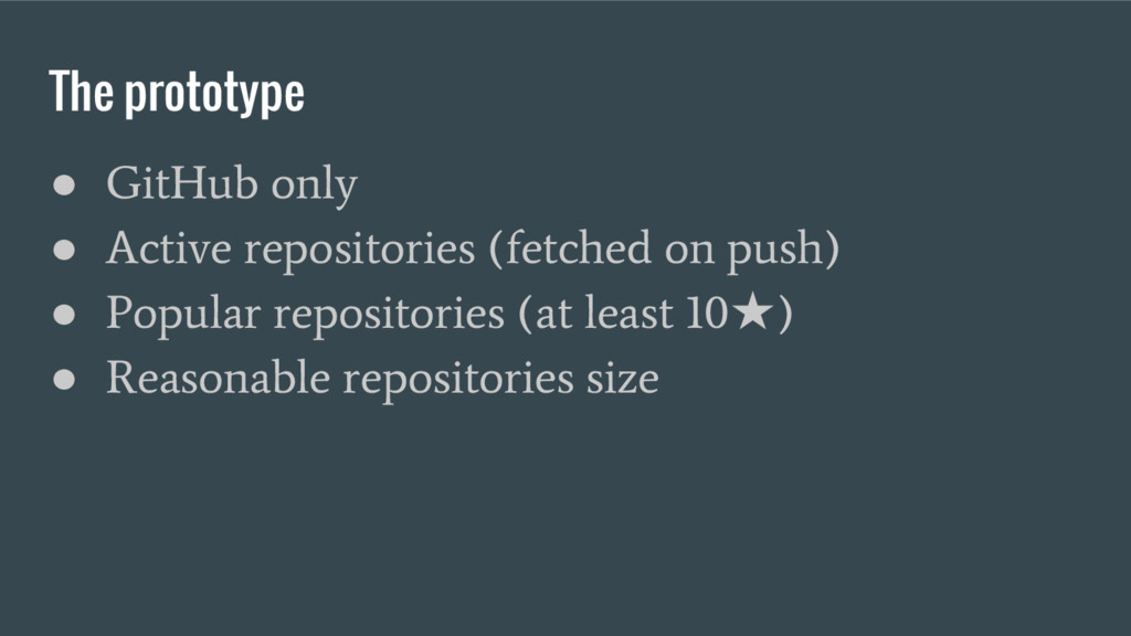 The prototype ● GitHub only ● Active repositori...