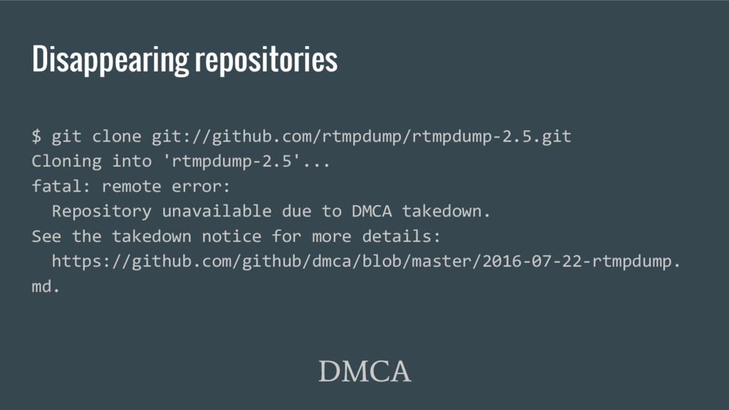 Disappearing repositories DMCA $ git clone git:...
