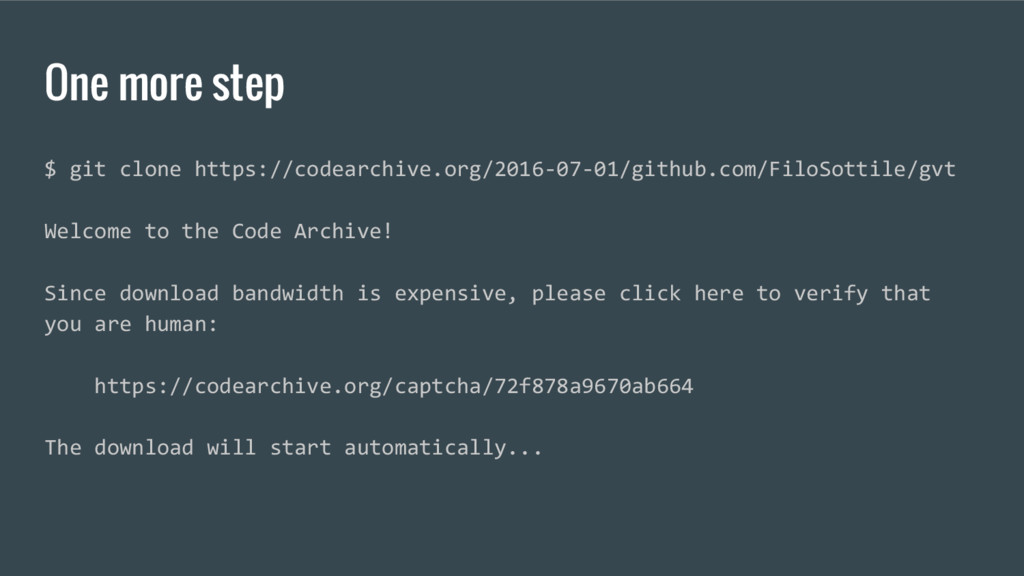 One more step $ git clone https://codearchive.o...