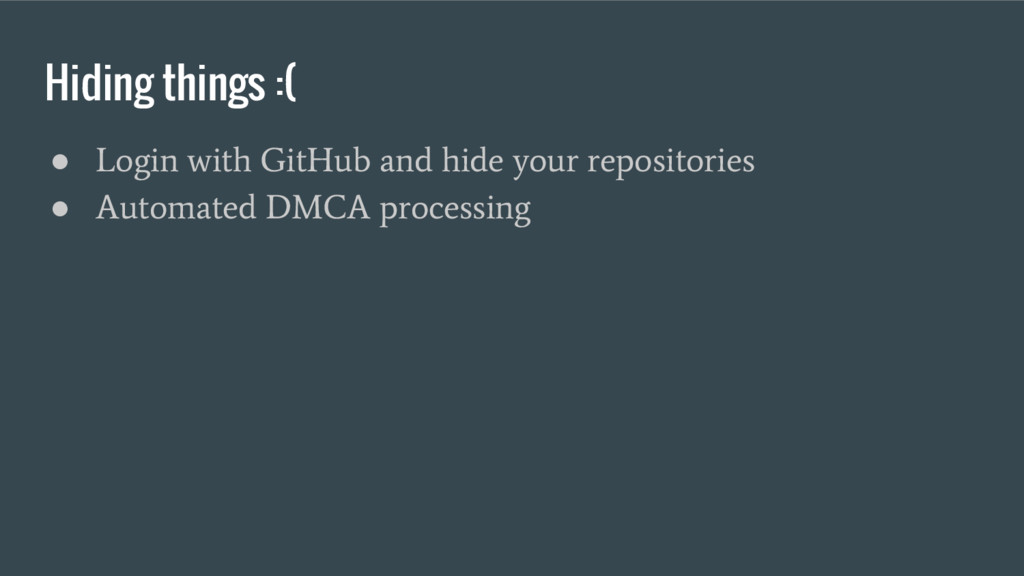 Hiding things :( ● Login with GitHub and hide y...