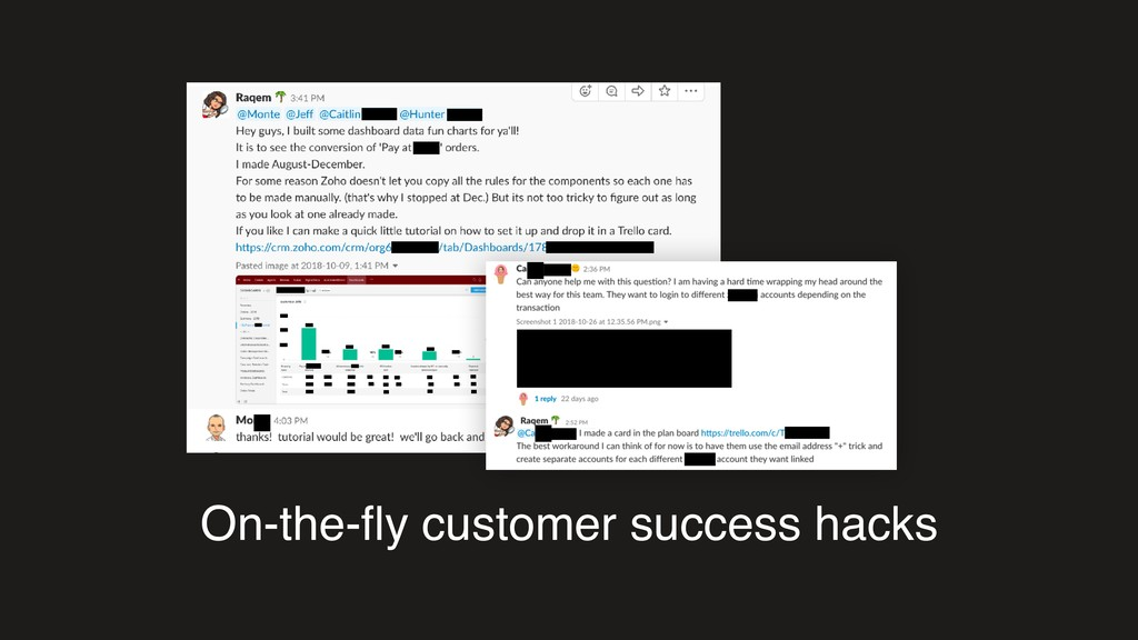 On-the-fly customer success hacks