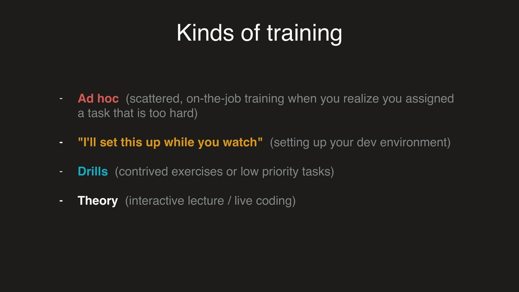 Kinds of training - Ad hoc (scattered, on-the-j...