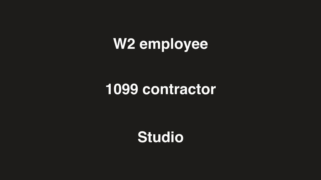 1099 contractor Studio W2 employee