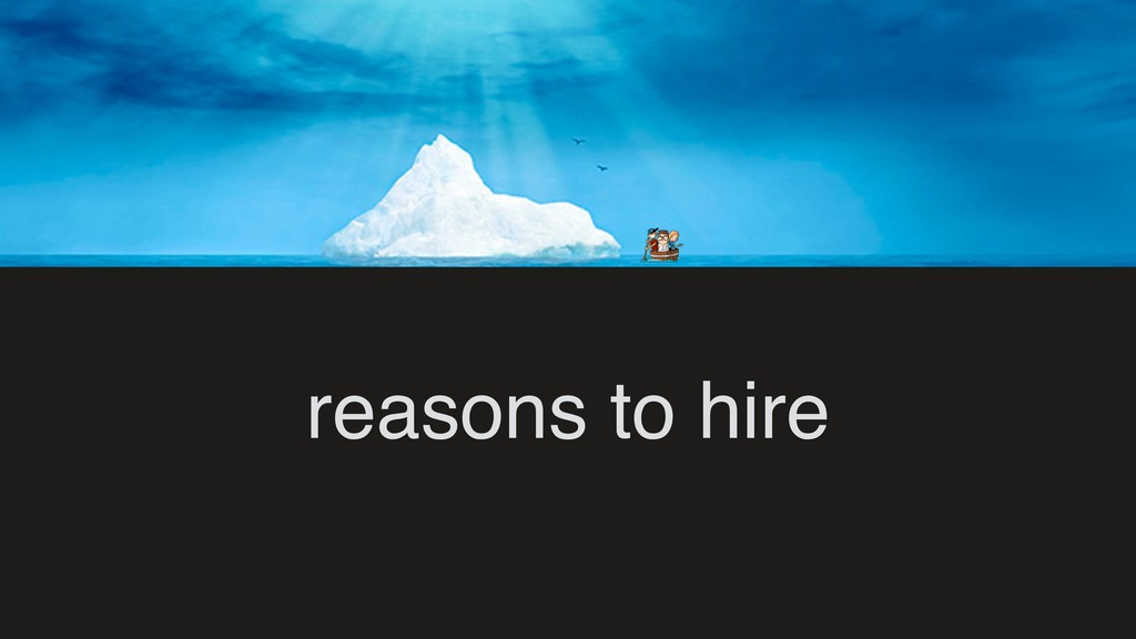 reasons to hire