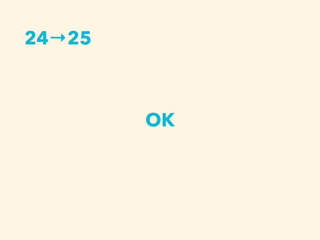 OK 24→25