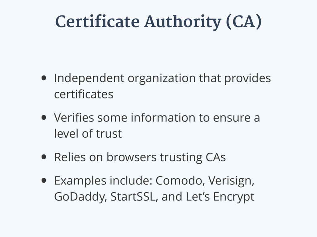 Certificate Authority (CA) • Independent organi...