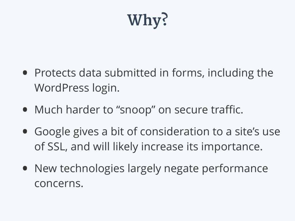 Why? • Protects data submitted in forms, includ...