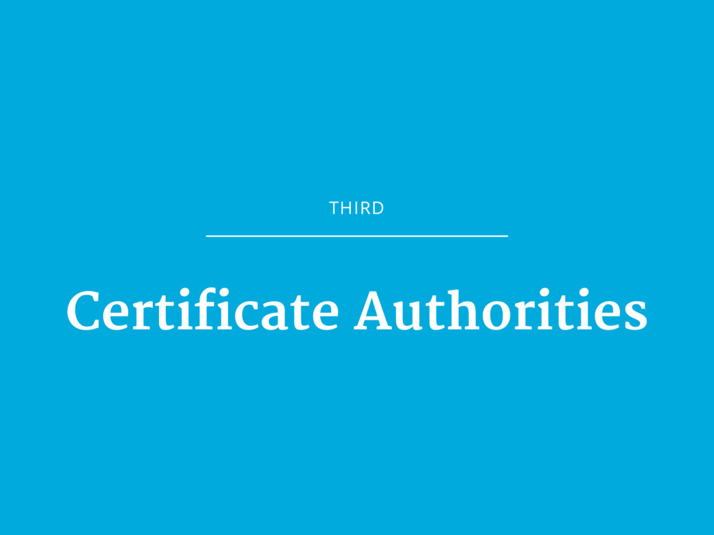 THIRD Certificate Authorities