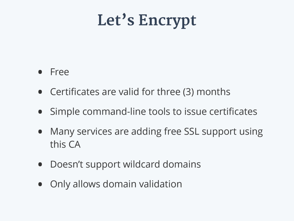 Let's Encrypt • Free • Certificates are valid fo...